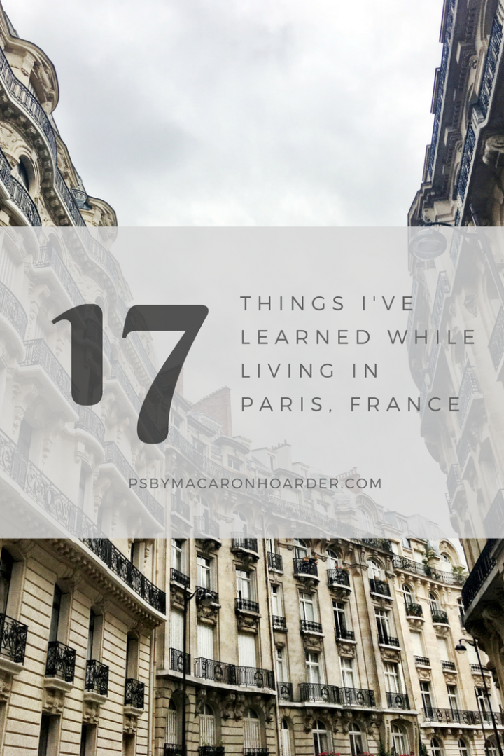 17 Things I've Learned While Living in Paris, France